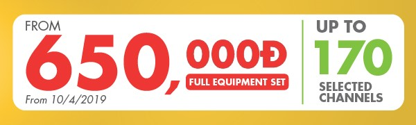 Only 650,000vnd for full equipment set to enjoy up to 170 channels